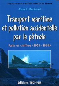 transport maritime et pollution accidentelle par le p trole ditions technip. Black Bedroom Furniture Sets. Home Design Ideas